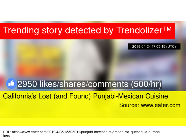 California's Lost (and Found) Punjabi-Mexican Cuisine